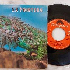 Discos de vinilo: LA FRONTERA. LA FRONTERA. SINGLE ESPAÑA 1985. Lote 278381778