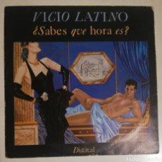 Discos de vinilo: VICIO LATINO - SABES QUÉ HORA ES. Lote 278423393