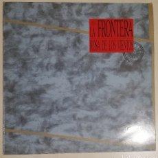 Discos de vinilo: LA FRONTERA - ROSA DE LOS VIENTOS. Lote 278425303