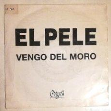 Discos de vinilo: EL PELE - VENGO DEL MORO. Lote 278429183