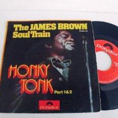 Discos de vinilo: THE JAMES BROWN SOUL TRAIN-SINGLE HONKY TONK. Lote 278430688