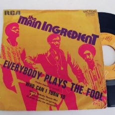 Discos de vinilo: THE MAIN INGREDIENT-SINGLE EVERYBODY PLAYS THE FOOL. Lote 278432133