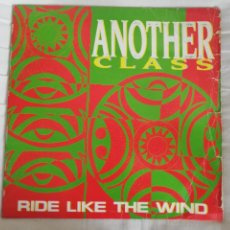 Discos de vinilo: ANOTHER CLASS-RIDE LIKE THE WIND.MAXI. Lote 278434398
