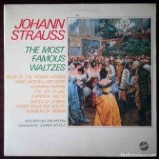 Discos de vinilo: JOHANN STRAUSS - THE MOST FAMOUS WALTZES (VALSES DE STRAUSS). Lote 278435363