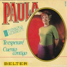Discos de vinilo: PAULA - TE ESPERARÉ / CUENTO CONTIGO - III FESTIVAL DEL ATLANTICO - CHICA YE-YE - MUY BUEN ESTADO. Lote 278453303