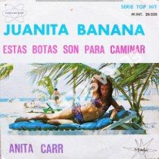 Discos de vinilo: MAGNIFICO SINGLE DE : ANITA CARR - JUANITA BANANA. Lote 278469273