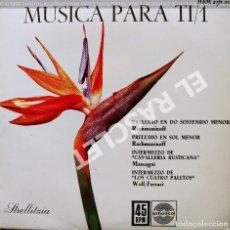 Discos de vinilo: MAGNIFICO SINGLE DE :MUSICA PARA TI - PRELUDIO EN DO SOSTENIDO MENOR RACHMANINOFF. Lote 278469818