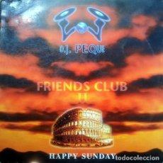 Discos de vinilo: DJ PEQUE – FRIENDS CLUB II - HAPPY SUNDAY. Lote 278471323