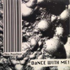 Discos de vinilo: THIS POSITIVE – DANCE WITH ME!. Lote 278471558