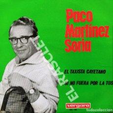 Discos de vinilo: MAGNIFICO SINGLE DE : PACO MARTINEZ SORIA - EL TAXISTA CAYETANO -¡ SI NO FUERA POR LA TOS!. Lote 278474408