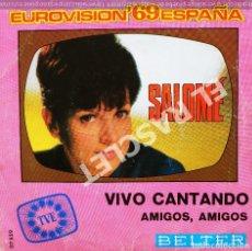 Discos de vinilo: MAGNIFICO SINGLE DE : SALOMÉ - EUROVISIÓN 69 - VIVO CANTANDO. Lote 278474943