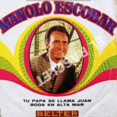 Discos de vinilo: MAGNIFICO SINGLE DE : MANOLO ESCOBAR - TU PAPA SE LLAMA JUAN. Lote 278475043