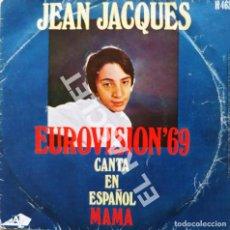 Discos de vinilo: MAGNIFICO SINGLE DE : JEAN JACQUES - EUROVISION 69 - CANTA EN ESPAÑOL MAMA. Lote 278491973
