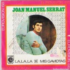 Discos de vinilo: JOAN MANUEL SERRAT ¨LA,LA,LA & MIS GAVIOTAS¨ (EUROVISIÓN 1968). Lote 278498453