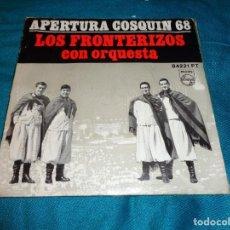 Discos de vinilo: LOS FRONTERIZOS. APERTURA COSQUIN 68. EP. EDC. ARGENTINA. Lote 278504673