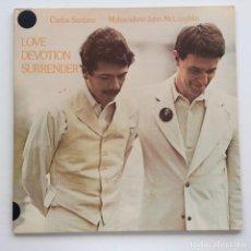 Discos de vinilo: CARLOS SANTANA & MAHAVISHNU JOHN MCLAUGHLIN – LOVE DEVOTION SURRENDER USA,1973 COLUMBIA. Lote 278509728