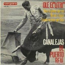 Discos de vinilo: CANALEJAS DE PUERTO REAL - OLÉ EL LITRI / DIME SI QUIERES QUE SEA + 2 TEMAS - EP SPAIN 1965. Lote 278552333