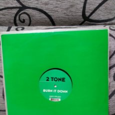 Discos de vinilo: 2 TONE - BURN IT DOWN. Lote 278578868