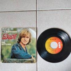 Discos de vinilo: DAVE HURLEVENT - TANT QUI'I LA Y AURA - FRANCIA - CBS - PR. Lote 278610248