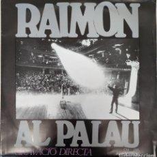 Discos de vinilo: RAIMON - RAIMON AL PALAU - EN EXCELENTE ESTADO.. Lote 278614388