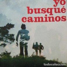 Discos de vinilo: YO BUSQUÉ CAMINOS (JAT, 1974, SINGLE, JAT 31-46). Lote 278632593