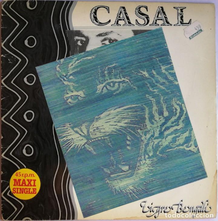 CASAL, TIGRE BENGALI, HARVEST 052 1219566, 052-1219566 (Música - Discos de Vinilo - Maxi Singles - Solistas Españoles de los 70 a la actualidad)