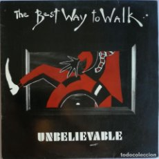 Discos de vinilo: THE BEST WAY TO WALK, UNBELIEVABLE, TWO BAD MANAGERS TWO B1. Lote 278688268