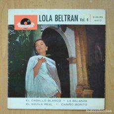Discos de vinilo: LOLA BELTRAN - EL CABALLO BLANCO + 3 - EP. Lote 278691518