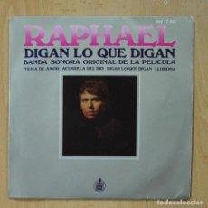 Discos de vinilo: RAPHAEL - DIGAN LO QUE DIGAN - SINGLE. Lote 278691543