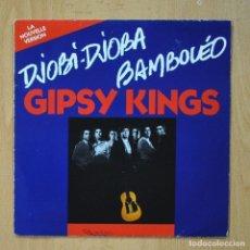 Disques de vinyle: GIPSY KINGS - DJOBI DJOBA / BAMBOLEO - SINGLE. Lote 278691553