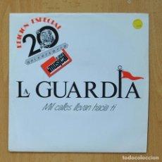 Discos de vinilo: LA GUARDIA - MIL CALLES LLEVAN HACIA TI - SINGLE. Lote 278691613