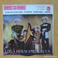 Discos de vinilo: LOS 4 HERMANOS SILVA - LA CHICA DE LOS OJOS AZULES + 3 - EP. Lote 278691643