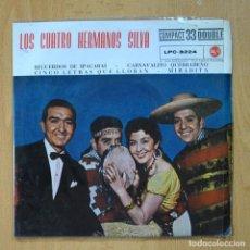 Discos de vinilo: LOS CUATRO HERMANOS SILVA - RECUERDOS DE IPACARAI + 3 - EP. Lote 278691653