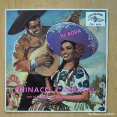 Discos de vinilo: CHINACO CARBAJAL - TU BODA + 3 - EP. Lote 278691668