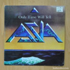 Discos de vinilo: ASIA - ONLY TIME WILL TELL - SINGLE. Lote 278691788