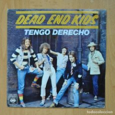 Discos de vinilo: DEAD END KIDS - TENGO DERECHO - SINGLE. Lote 278691853