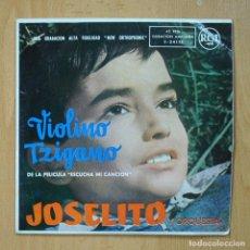 Discos de vinilo: JOSELITO - VIOLINO TZIGANO - SINGLE. Lote 278691933