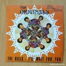 Discos de vinilo: THE ORIGINALS - THE BELLS / I´LL WAIT FOR YOU - SINGLE. Lote 278691958