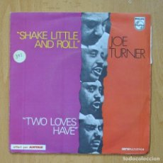 Discos de vinilo: JOE TURNER - SHAKE LITTLE AND ROLL / TWO LOVES HAVE - SINGLE. Lote 278691963