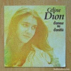 Discos de vinilo: CELINE DION - D´AMOUR OUR D´AMITIE - SINGLE. Lote 278691988
