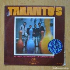 Discos de vinilo: TARANTO´S - LA DANZA DEL MATADOR / LA SONRISA DE DIOS - SINGLE. Lote 278692028