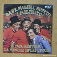 Discos de vinilo: GABY, MILIKI, FOFITO Y MILIKITO - VAYA MENTIRA - SINGLE. Lote 278692068