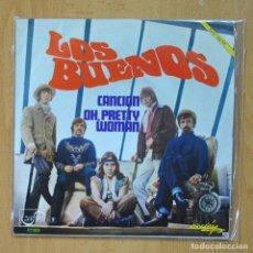 Discos de vinilo: LOS BUENOS - CANCION / PH PRETTY WOMAN - SINGLE. Lote 278692153