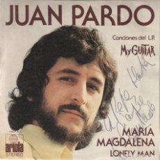 Discos de vinilo: JUAN PARDO - MARIA MAGDALENA (SINGLE ARIOLA 1973) CON DEDICATORIA FIRMADA POR JUAN PARDO. Lote 278700443