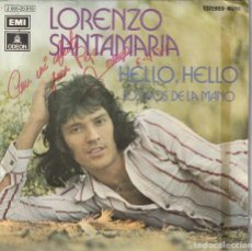 Discos de vinilo: LORENZO SANTAMARIA - HELLO, HELLO (SINGLE EMI-ODEON 1972) DEDICATORIA FIRMADA POR LORENZO SANTAMARIA. Lote 278700978