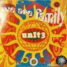 Discos de vinilo: UNIT 3 * MAXI VINILO * WE ARE FAMILY * SPAIN 1991 * SISTER SLEDGE. Lote 278703683