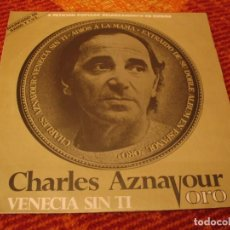 Discos de vinilo: CHARLES AZNAVOUR SINGLE VENECIA SIN TI BARCLAY PROMO ESPAÑA 1982. Lote 278766708