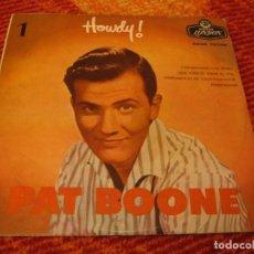 Discos de vinilo: PAT BOONE EP 45 RPM HOWDY! TARAREANDO LOS BLUES LONDON ESPAÑA 1958. Lote 278767363