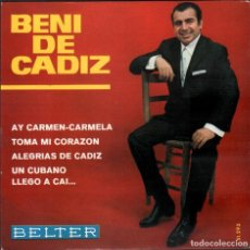 Discos de vinilo: BENI DE CADIZ - AY CARMEN-CARMELA, TOMA MI CORAZON.../ EP BELTER 1967 / BUEN ESTADO RF-4928. Lote 278794743