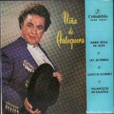 Discos de vinilo: NIÑA DE ANTEQUERA - MARIA ROSA LEON, AY, MI PERRO, LLEGO EL FLORERO../ EP COLUMBIA 1958 RF-4929. Lote 278794813